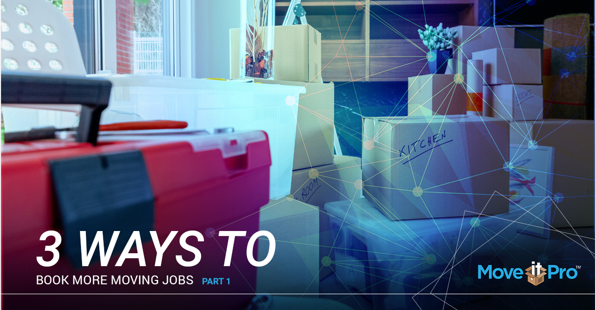 3-Ways-To-Book-More-Moving-Jobs-Part-1