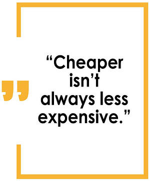cheaper-isnt-always-better