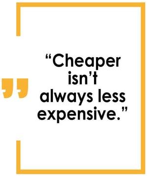 cheaper-isnt-always-better